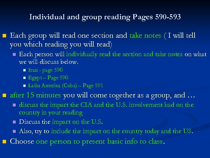 Individual and group reading Pages 590 -593 n Each group will read one section