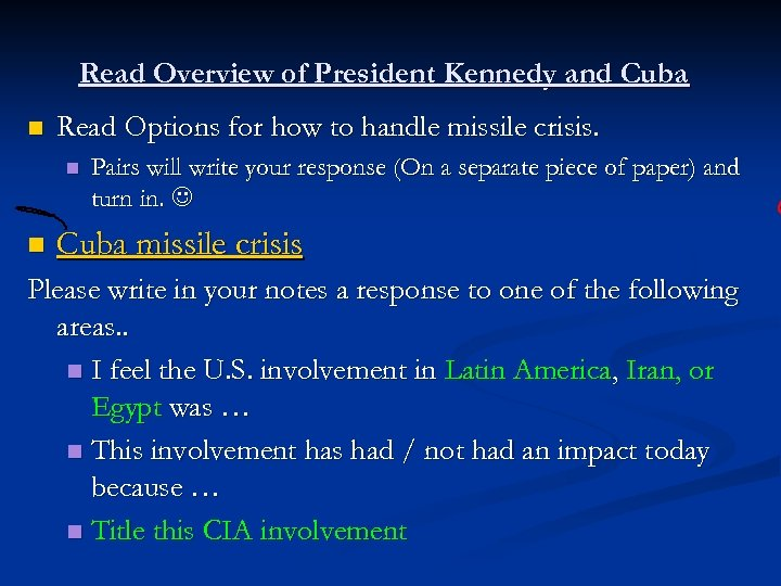 Read Overview of President Kennedy and Cuba n Read Options for how to handle