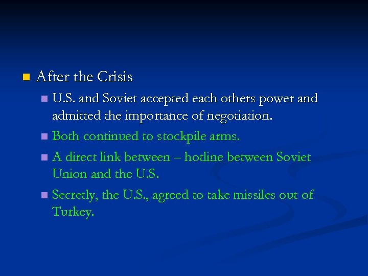 n After the Crisis U. S. and Soviet accepted each others power and admitted
