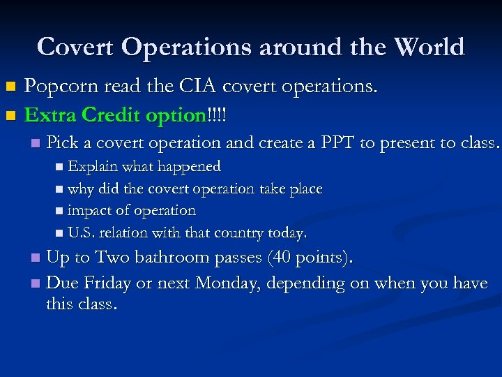 Covert Operations around the World Popcorn read the CIA covert operations. n Extra Credit
