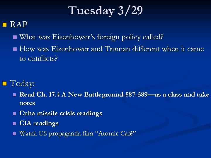 Tuesday 3/29 n RAP What was Eisenhower's foreign policy called? n How was Eisenhower