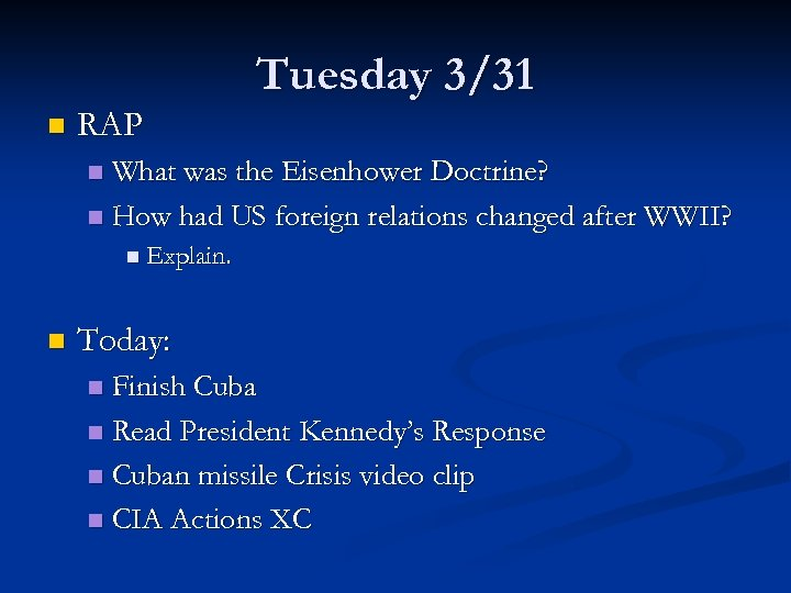 Tuesday 3/31 n RAP What was the Eisenhower Doctrine? n How had US foreign