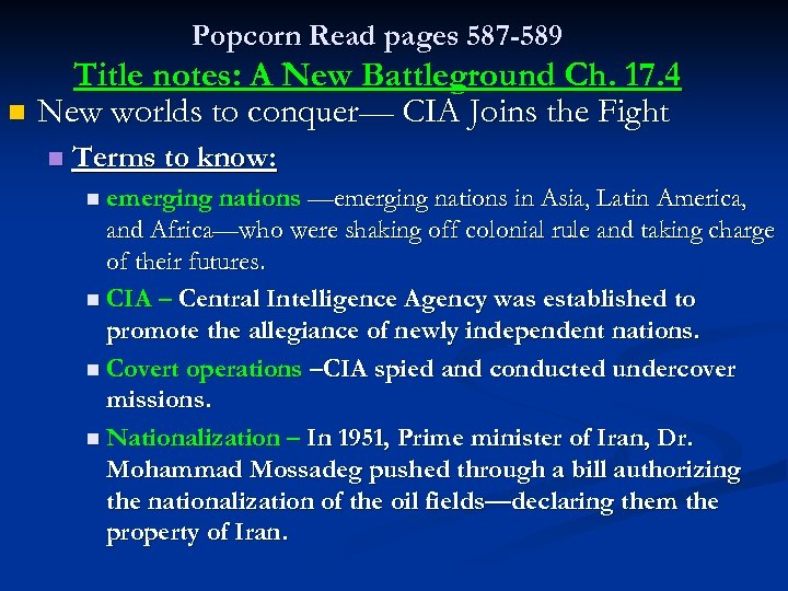 Popcorn Read pages 587 -589 Title notes: A New Battleground Ch. 17. 4 n