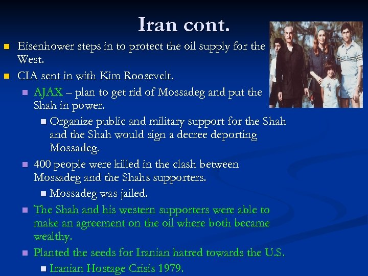 Iran cont. n n Eisenhower steps in to protect the oil supply for the