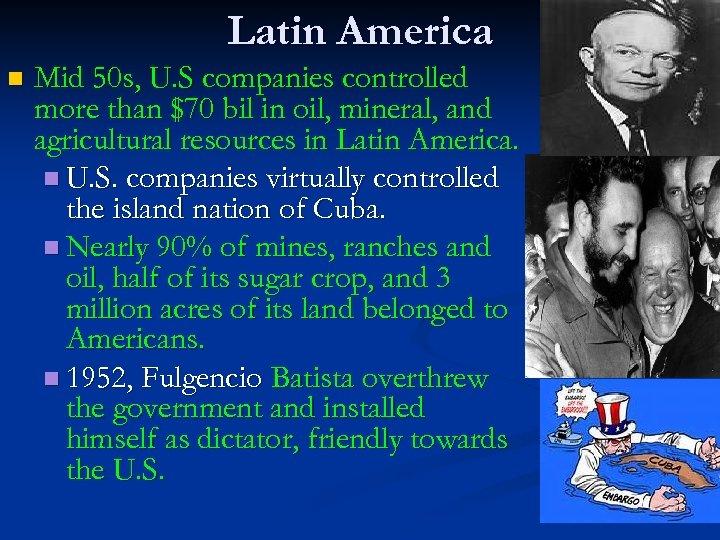 Latin America n Mid 50 s, U. S companies controlled more than $70 bil