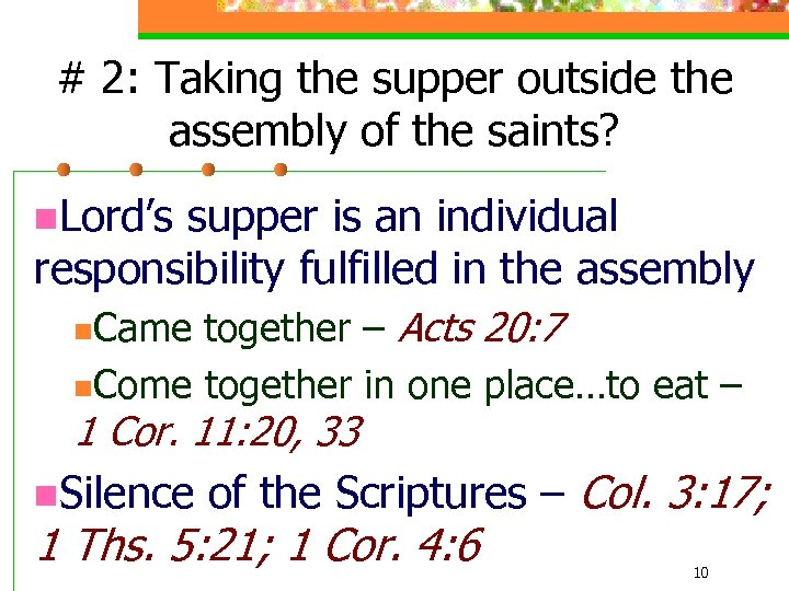 # 2: Taking the supper outside the assembly of the saints? n. Lord's supper