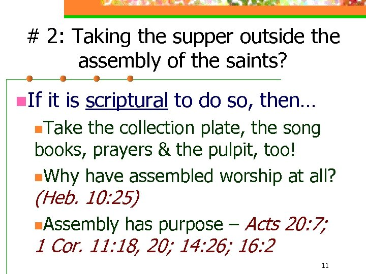 # 2: Taking the supper outside the assembly of the saints? n. If it