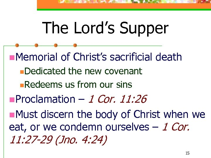 The Lord's Supper n. Memorial of Christ's sacrificial death n. Dedicated the new covenant