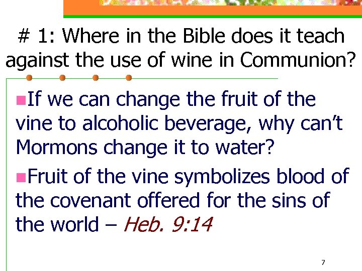# 1: Where in the Bible does it teach against the use of wine