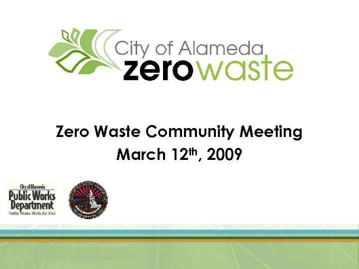 Zero Waste Community Meeting March 12 th, 2009