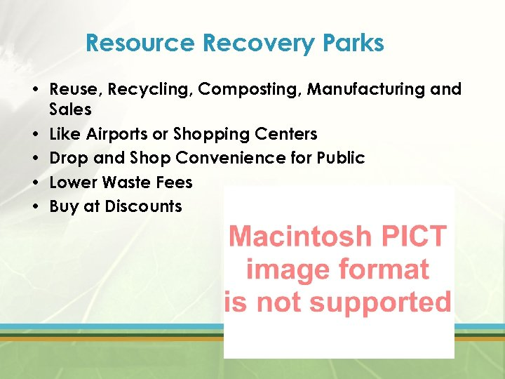 Resource Recovery Parks • Reuse, Recycling, Composting, Manufacturing and Sales • Like Airports or