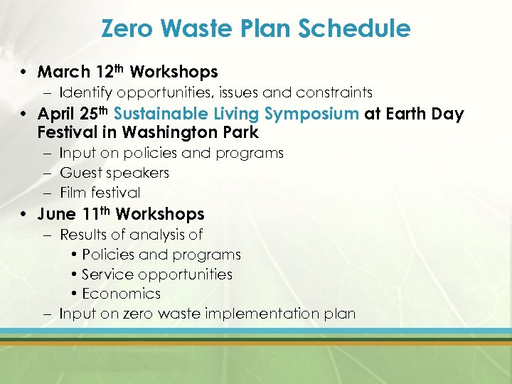Zero Waste Plan Schedule • March 12 th Workshops – Identify opportunities, issues and