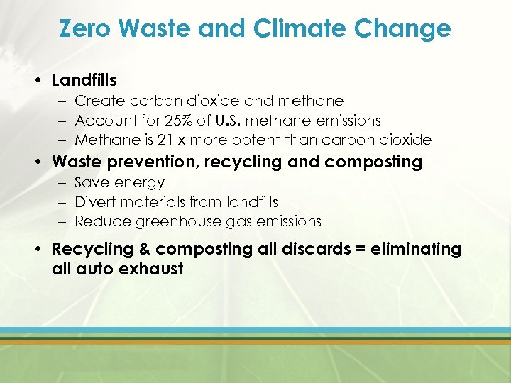 Zero Waste and Climate Change • Landfills – Create carbon dioxide and methane –
