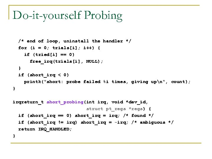 Do-it-yourself Probing /* end of loop, uninstall the handler */ for (i = 0;