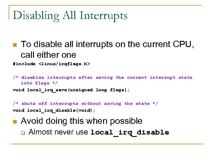 Disabling All Interrupts n To disable all interrupts on the current CPU, call either