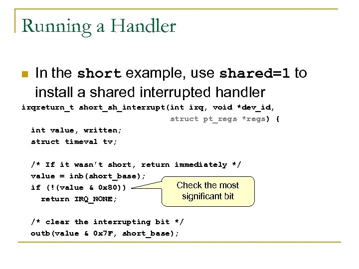 Running a Handler n In the short example, use shared=1 to install a shared