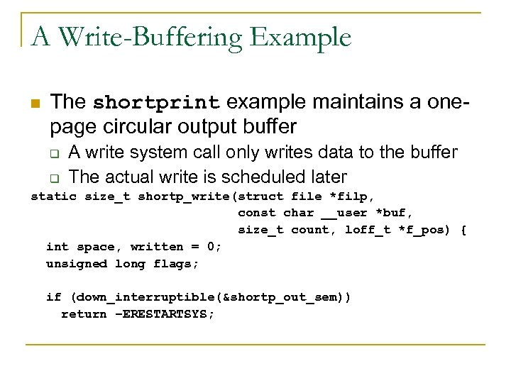 A Write-Buffering Example n The shortprint example maintains a onepage circular output buffer q