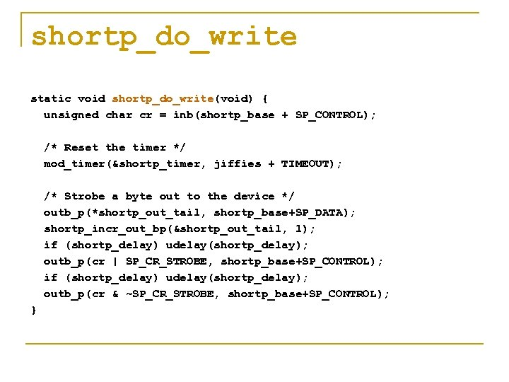 shortp_do_write static void shortp_do_write(void) { unsigned char cr = inb(shortp_base + SP_CONTROL); /* Reset