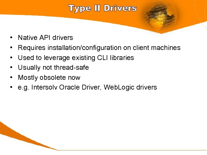 Type II Drivers • • • Native API drivers Requires installation/configuration on client machines