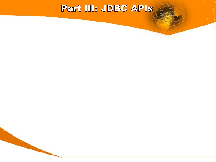 Part III: JDBC APIs