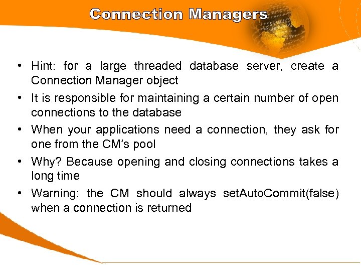 Connection Managers • Hint: for a large threaded database server, create a Connection Manager