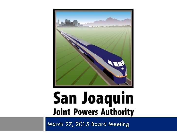 March 27, 2015 Board Meeting