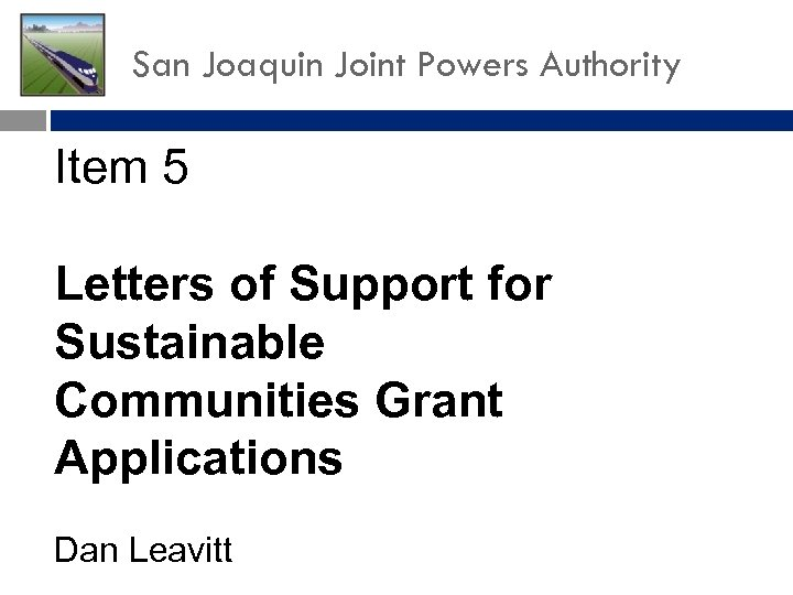 San Joaquin Joint Powers Authority Item 5 Letters of Support for Sustainable Communities Grant