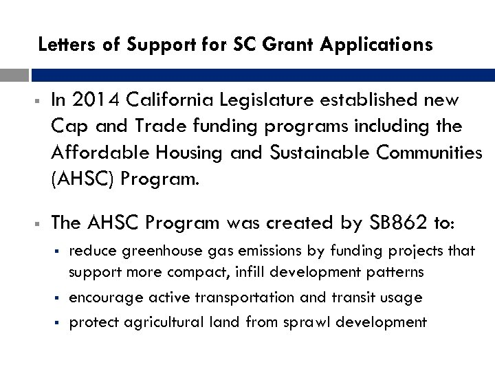 Letters of Support for SC Grant Applications § In 2014 California Legislature established new