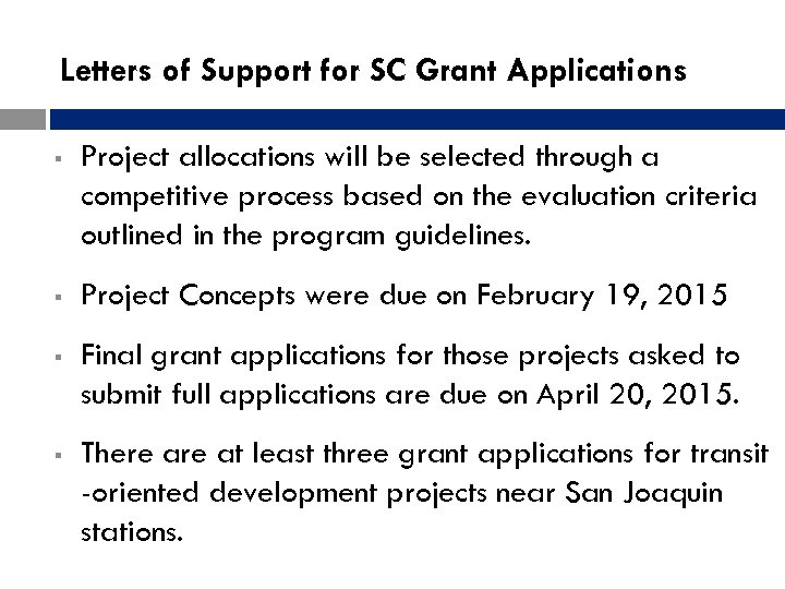 Letters of Support for SC Grant Applications § Project allocations will be selected through