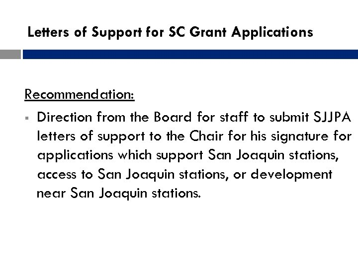 Letters of Support for SC Grant Applications Recommendation: § Direction from the Board for