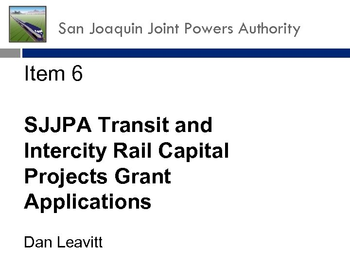 San Joaquin Joint Powers Authority Item 6 SJJPA Transit and Intercity Rail Capital Projects