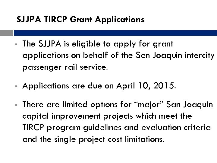 SJJPA TIRCP Grant Applications § The SJJPA is eligible to apply for grant applications