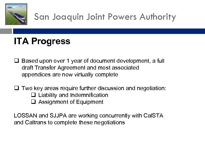 San Joaquin Joint Powers Authority ITA Progress q Based upon over 1 year of