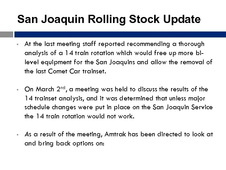 San Joaquin Rolling Stock Update § At the last meeting staff reported recommending a