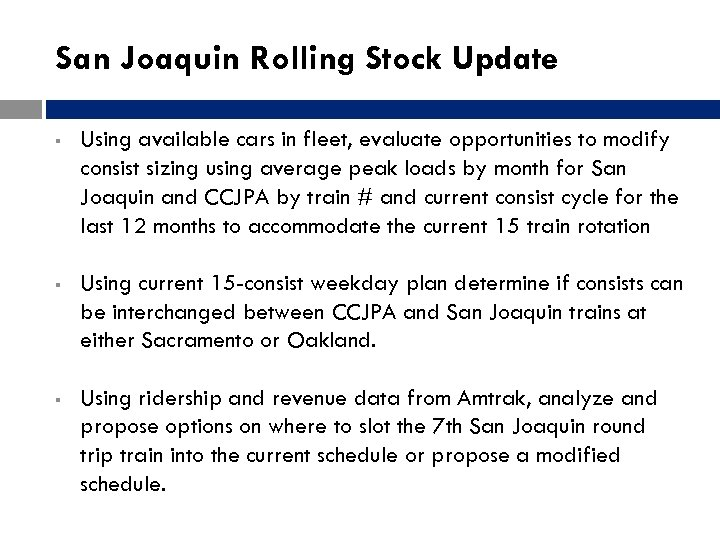 San Joaquin Rolling Stock Update § Using available cars in fleet, evaluate opportunities to