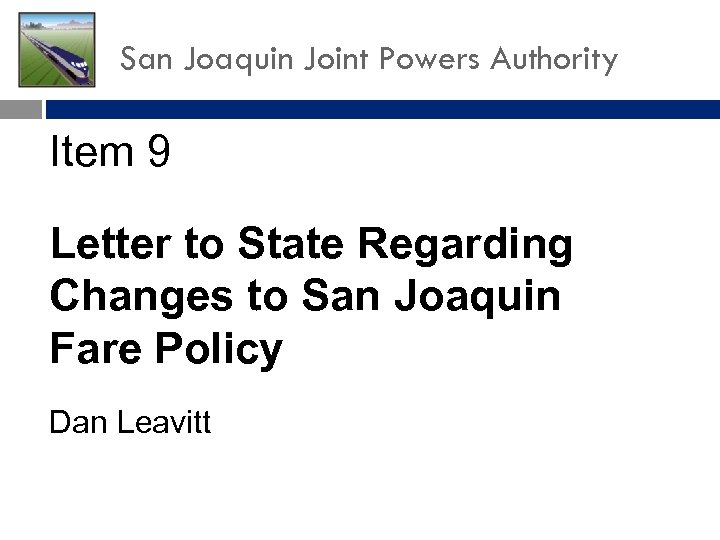 San Joaquin Joint Powers Authority Item 9 Letter to State Regarding Changes to San
