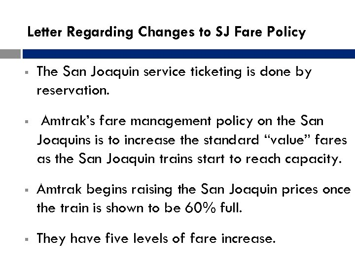 Letter Regarding Changes to SJ Fare Policy § The San Joaquin service ticketing is
