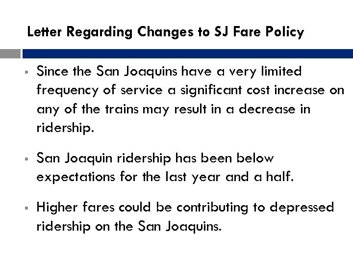 Letter Regarding Changes to SJ Fare Policy § Since the San Joaquins have a
