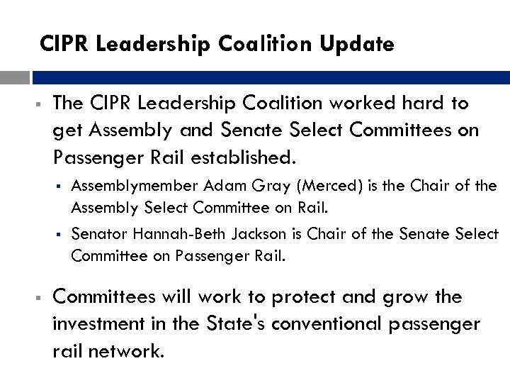 CIPR Leadership Coalition Update § The CIPR Leadership Coalition worked hard to get Assembly