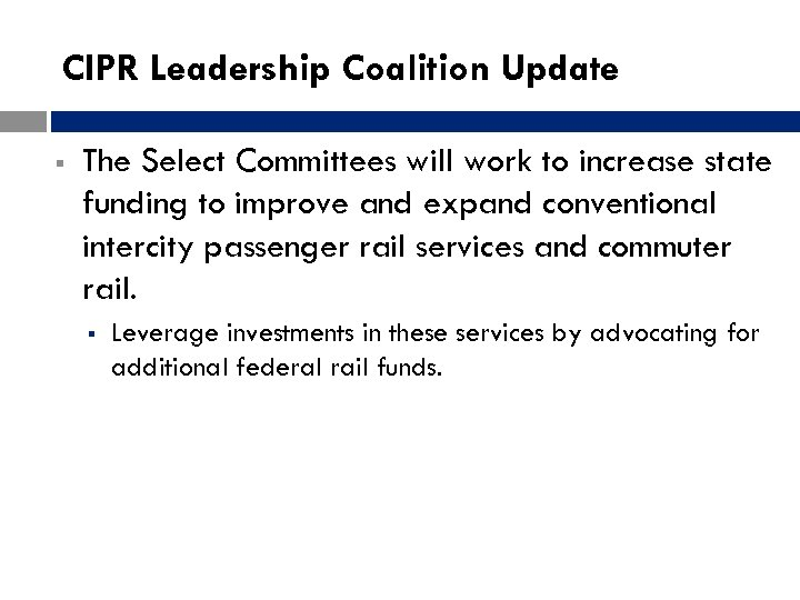 CIPR Leadership Coalition Update § The Select Committees will work to increase state funding
