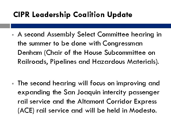 CIPR Leadership Coalition Update § A second Assembly Select Committee hearing in the summer