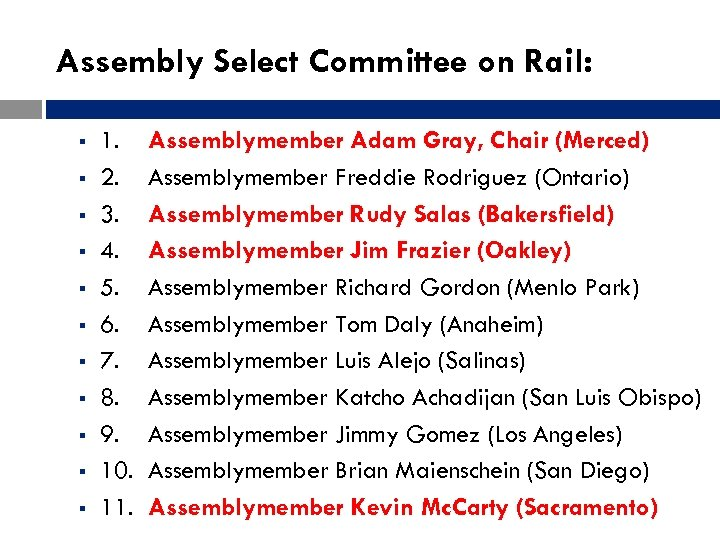 Assembly Select Committee on Rail: § § § 1. Assemblymember Adam Gray, Chair (Merced)