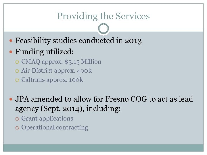 Providing the Services Feasibility studies conducted in 2013 Funding utilized: CMAQ approx. $3. 15
