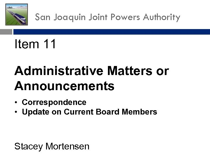 San Joaquin Joint Powers Authority Item 11 Administrative Matters or Announcements • Correspondence •