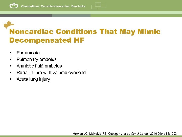 20 Noncardiac Conditions That May Mimic Decompensated HF • • • Pneumonia Pulmonary embolus