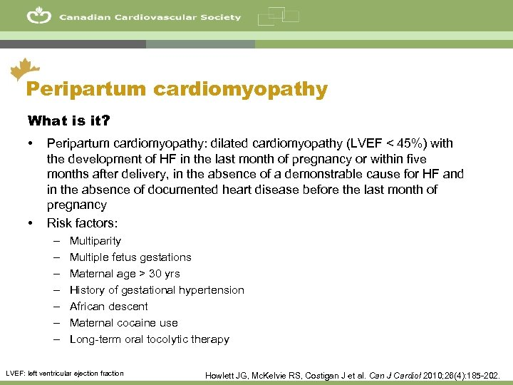 32 Peripartum cardiomyopathy What is it? • • Peripartum cardiomyopathy: dilated cardiomyopathy (LVEF <