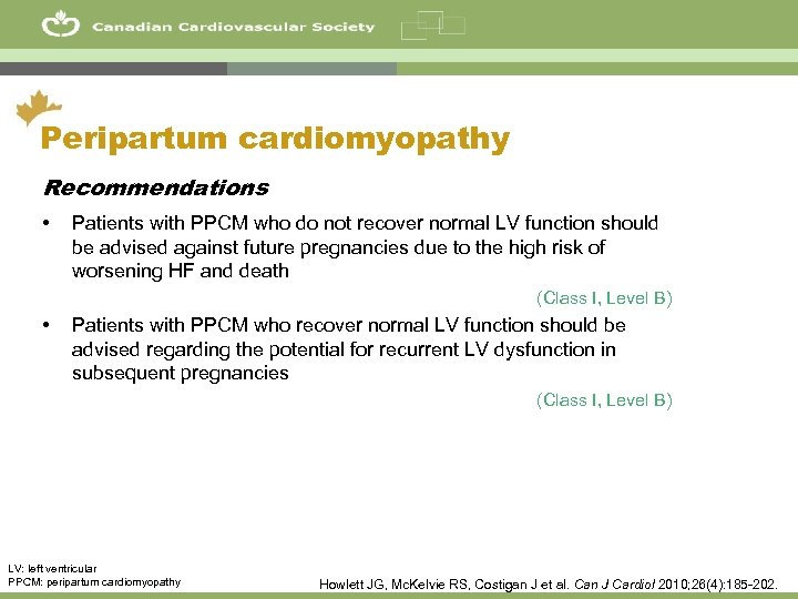 34 Peripartum cardiomyopathy Recommendations • Patients with PPCM who do not recover normal LV