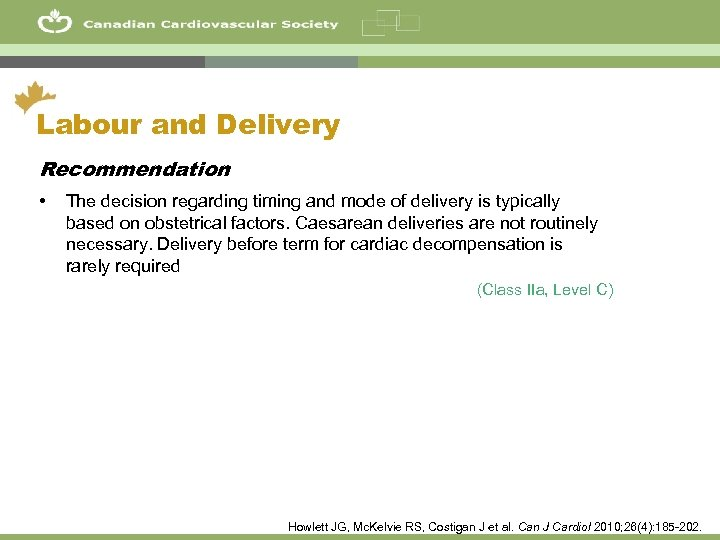 38 Labour and Delivery Recommendation • The decision regarding timing and mode of delivery