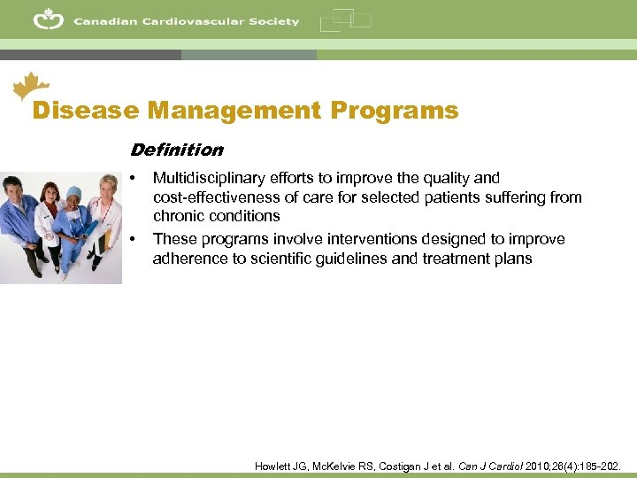 42 Disease Management Programs Definition • • Multidisciplinary efforts to improve the quality and