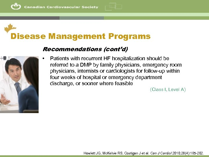 44 Disease Management Programs Recommendations (cont'd) • Patients with recurrent HF hospitalization should be